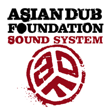 ASIAN DUB FOUNDATION SOUNDSYSTEM + MENEO + NASA BABY