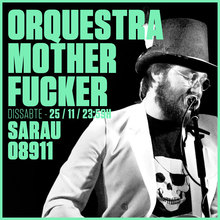 ORQUESTA MOTHERFUCKER al Sarau08911