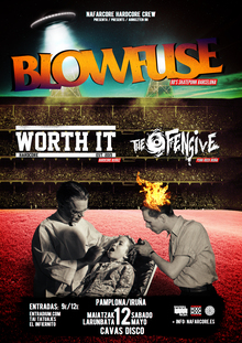 BLOWFUSE + WORTH IT + THE OFFENSIVE, Pamplona